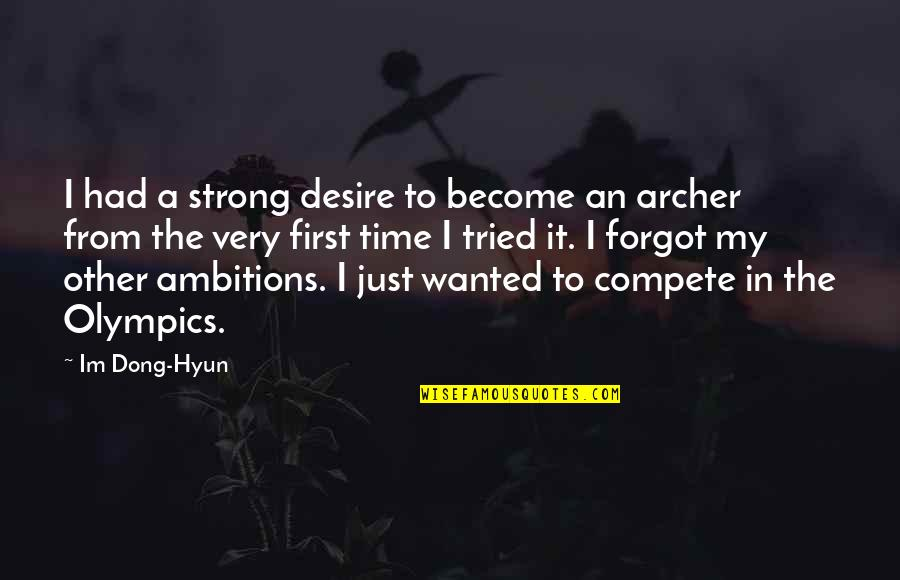 Dong Quotes By Im Dong-Hyun: I had a strong desire to become an