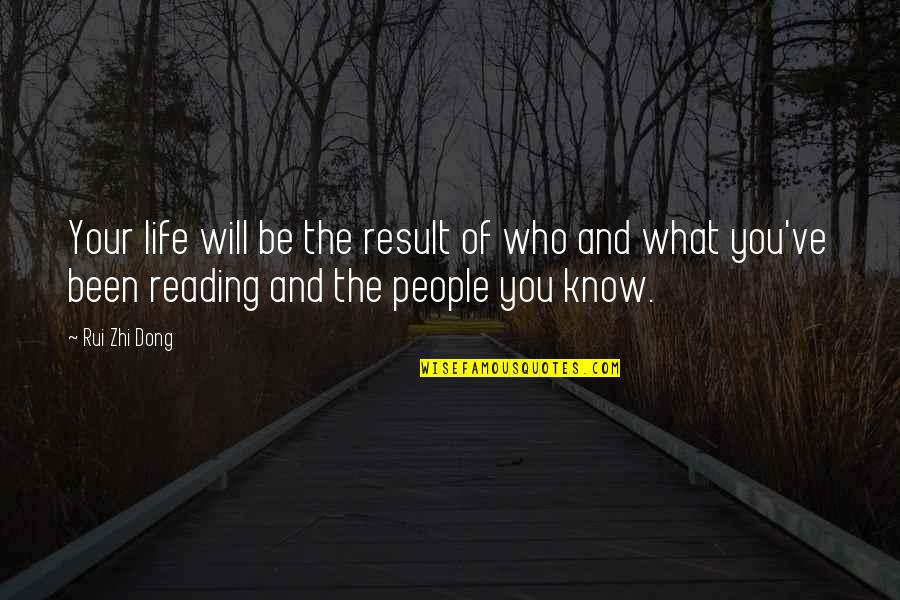 Dong Quotes By Rui Zhi Dong: Your life will be the result of who