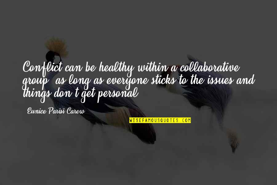 Donnager Quotes By Eunice Parisi-Carew: Conflict can be healthy within a collaborative group,