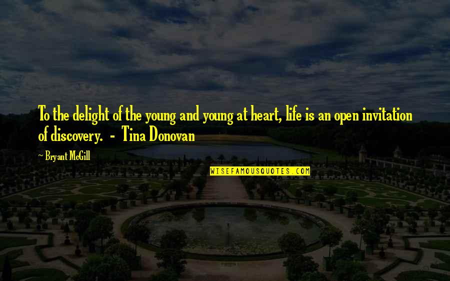 Donovan Quotes By Bryant McGill: To the delight of the young and young