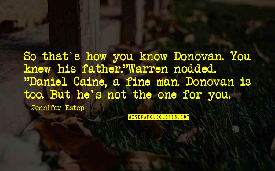 Donovan Quotes By Jennifer Estep: So that's how you know Donovan. You knew