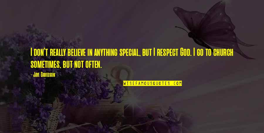 Don't Believe In God Quotes By Jaye Davidson: I don't really believe in anything special, but