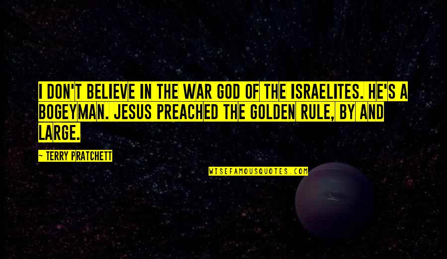 Don't Believe In God Quotes By Terry Pratchett: I don't believe in the war god of