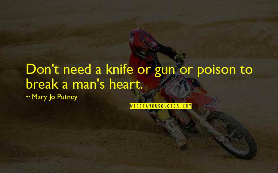 Don't Break Your Heart Quotes By Mary Jo Putney: Don't need a knife or gun or poison