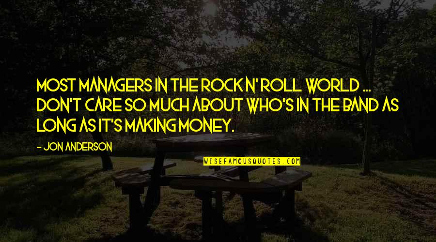 Don't Care About World Quotes By Jon Anderson: Most managers in the rock n' roll world