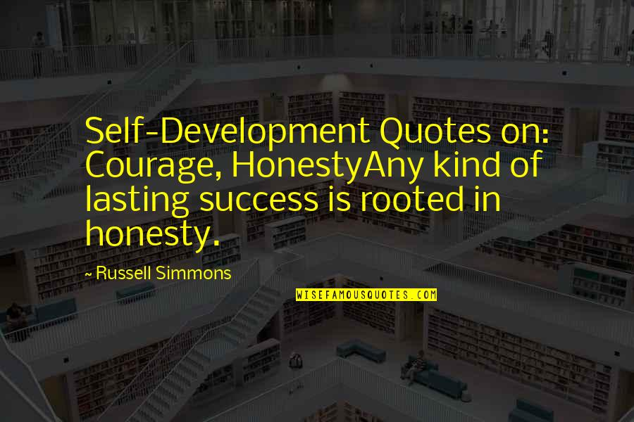 Don't Count What You Give Quotes By Russell Simmons: Self-Development Quotes on: Courage, HonestyAny kind of lasting
