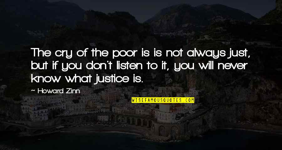 Don't Cry Over Quotes By Howard Zinn: The cry of the poor is is not