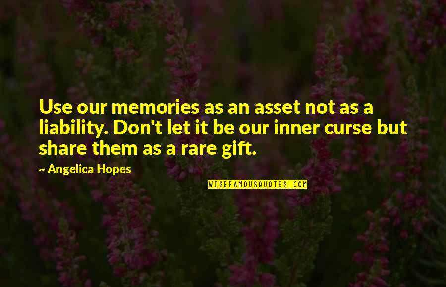 Don't Curse Quotes By Angelica Hopes: Use our memories as an asset not as
