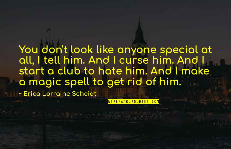 Don't Curse Quotes By Erica Lorraine Scheidt: You don't look like anyone special at all,
