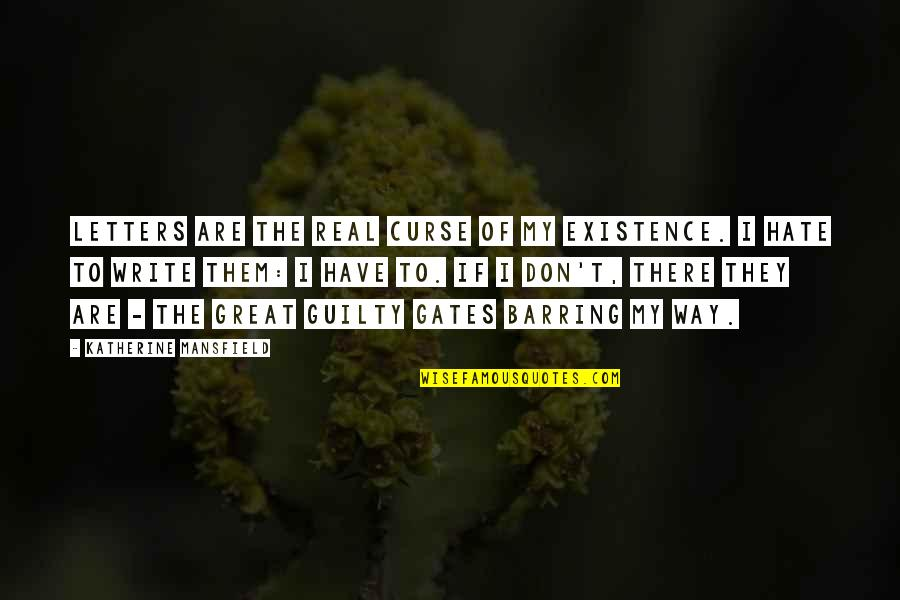 Don't Curse Quotes By Katherine Mansfield: Letters are the real curse of my existence.