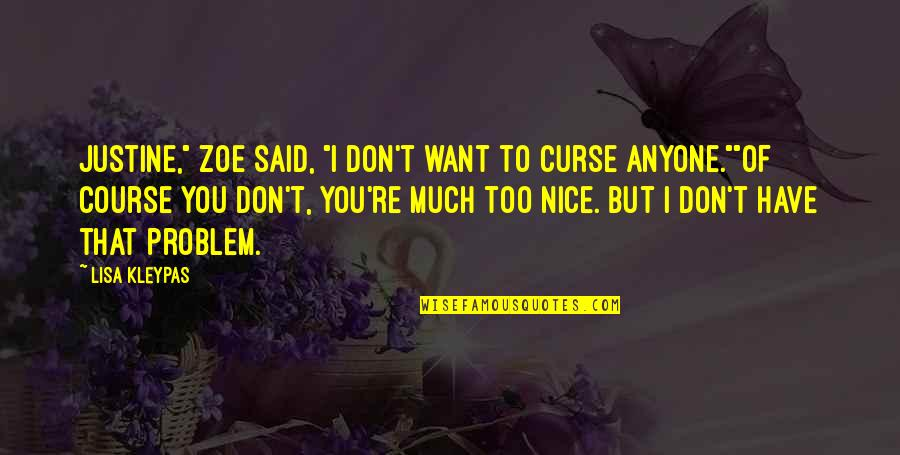 """Don't Curse Quotes By Lisa Kleypas: Justine,"""" Zoe said, """"I don't want to curse"""