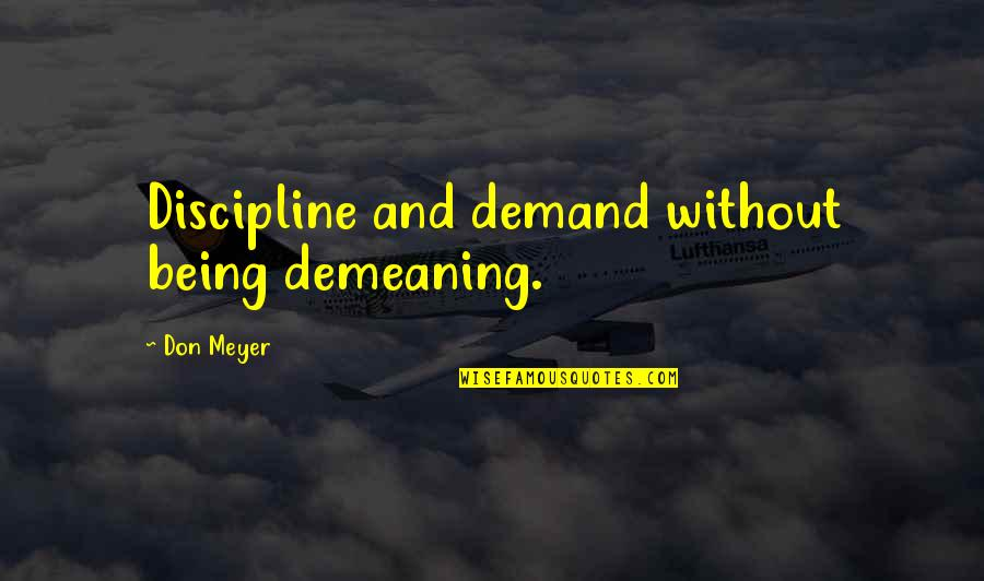 Don't Demand Quotes By Don Meyer: Discipline and demand without being demeaning.