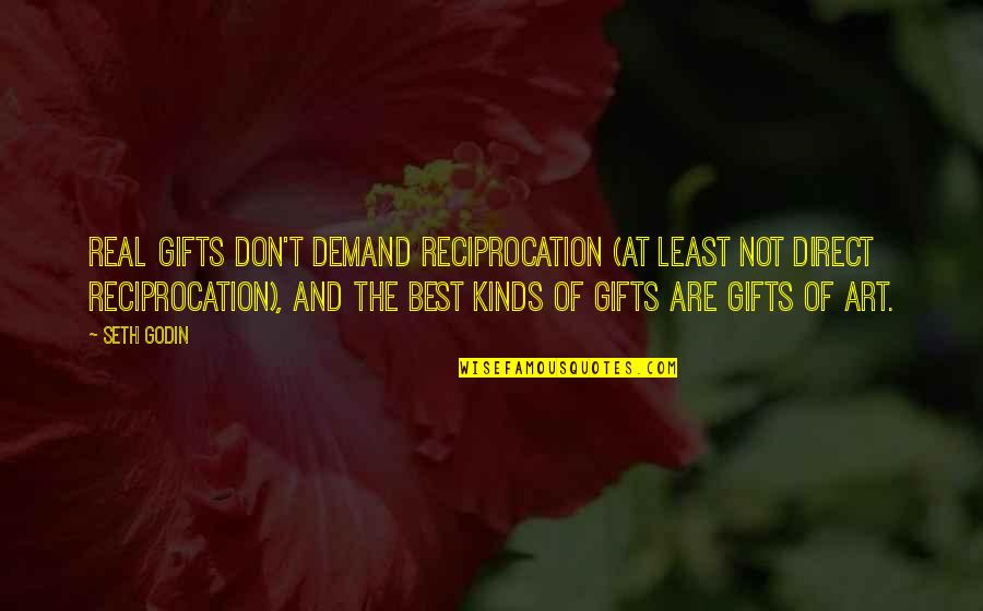 Don't Demand Quotes By Seth Godin: Real gifts don't demand reciprocation (at least not