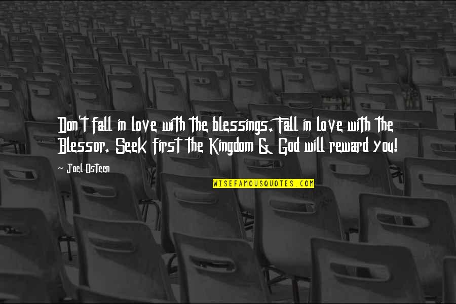 Don't Fall In Love Quotes By Joel Osteen: Don't fall in love with the blessings. Fall