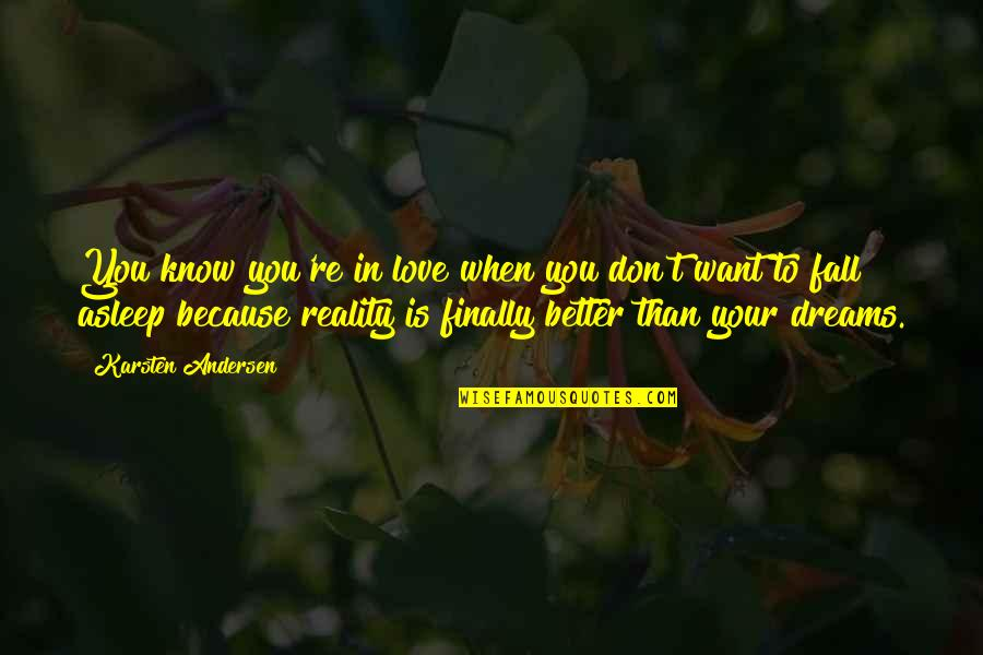 Don't Fall In Love Quotes By Karsten Andersen: You know you're in love when you don't