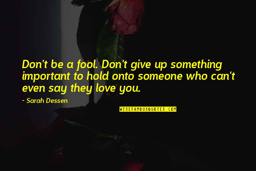 Dont Give Up On Love Quotes Top 74 Famous Quotes About Dont Give