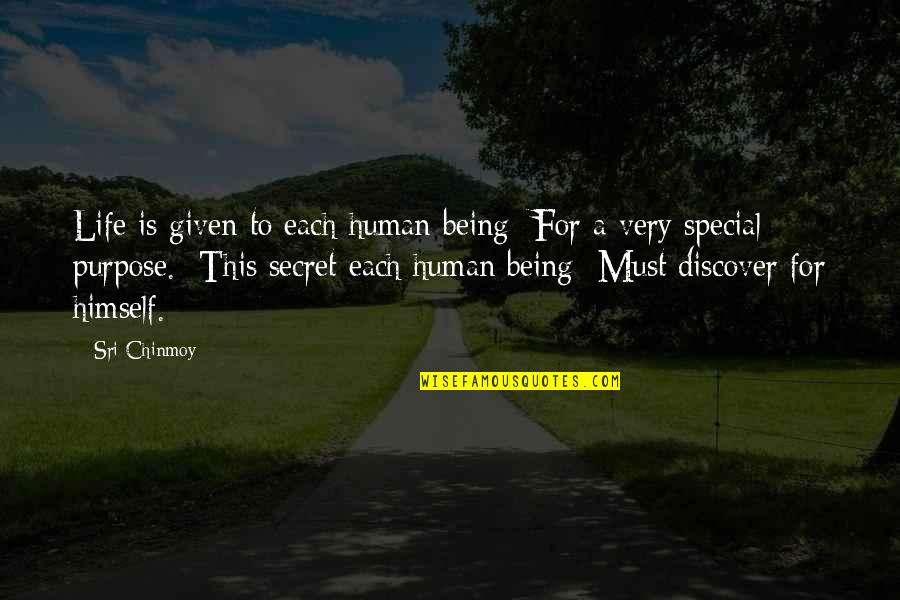 Don't Go Away Love Quotes By Sri Chinmoy: Life is given to each human being For