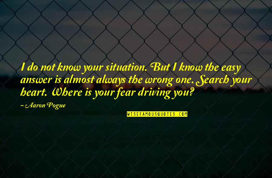 Don't Hide Yourself From Me Quotes By Aaron Pogue: I do not know your situation. But I