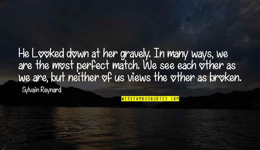 Don't Look Down On Others Quotes By Sylvain Reynard: He Looked down at her gravely. In many