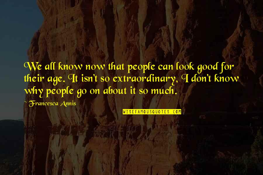 Don't Look Now Quotes By Francesca Annis: We all know now that people can look