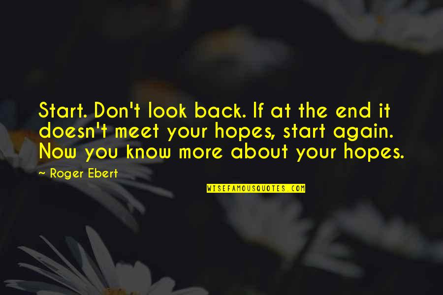Don't Look Now Quotes By Roger Ebert: Start. Don't look back. If at the end