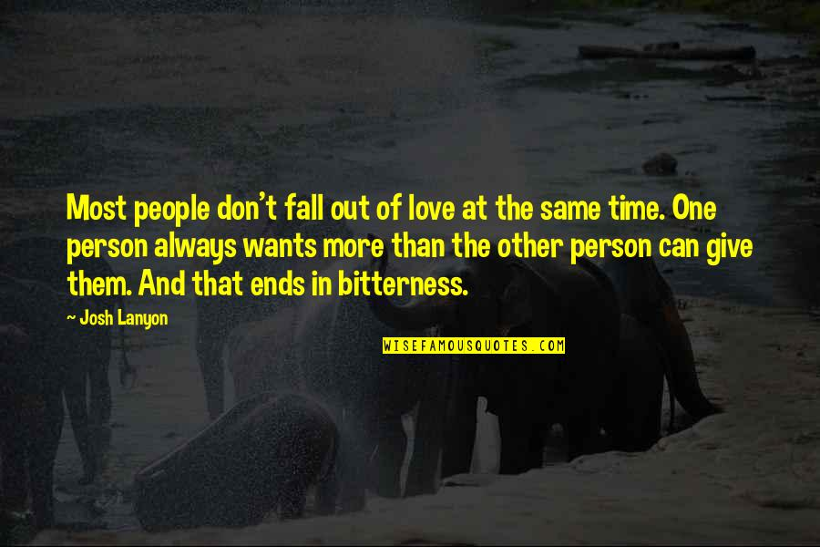 Don't Love The Person Quotes By Josh Lanyon: Most people don't fall out of love at