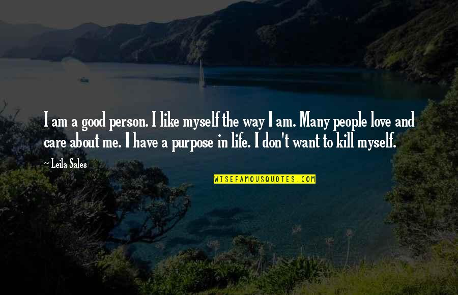 Don't Love The Person Quotes By Leila Sales: I am a good person. I like myself