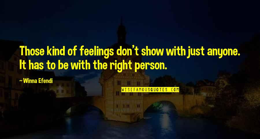 Don't Love The Person Quotes By Winna Efendi: Those kind of feelings don't show with just