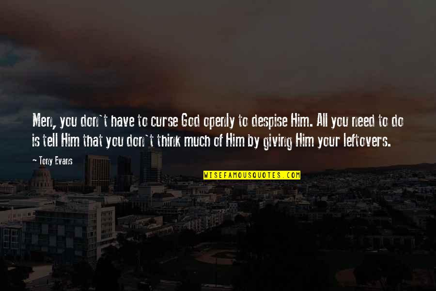 Don't Need Him Quotes By Tony Evans: Men, you don't have to curse God openly