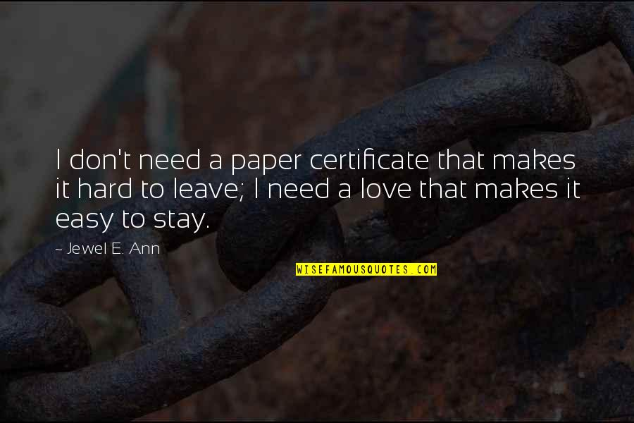 Don't Need Love Quotes By Jewel E. Ann: I don't need a paper certificate that makes