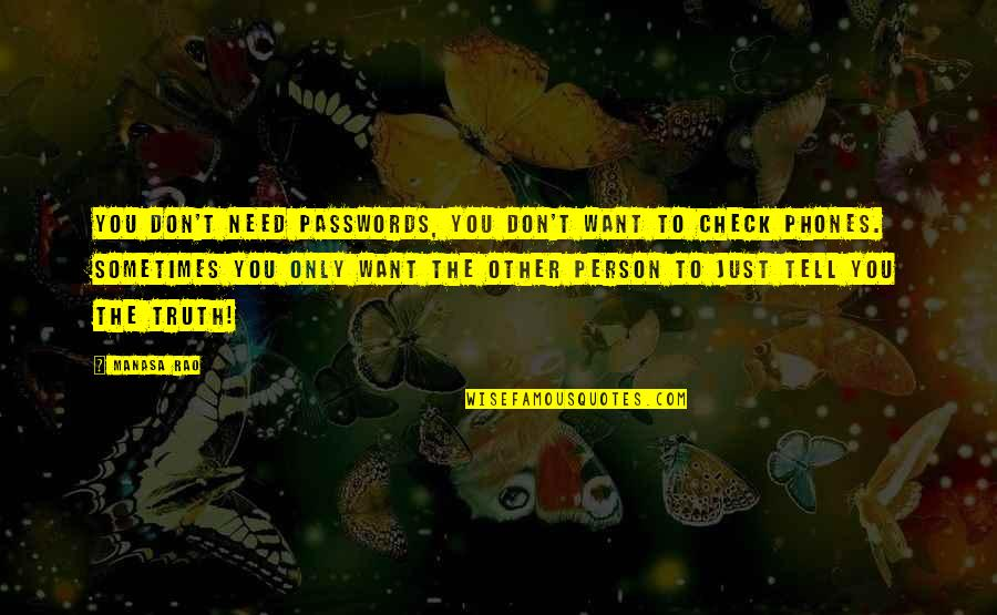 Don't Need Love Quotes By Manasa Rao: You don't need passwords, you don't want to