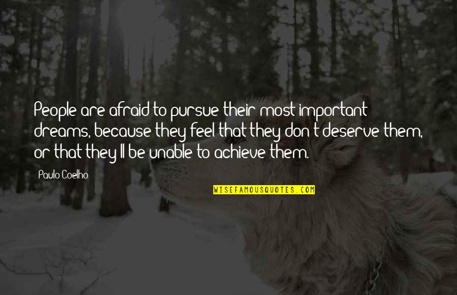 Don't Pursue Quotes By Paulo Coelho: People are afraid to pursue their most important