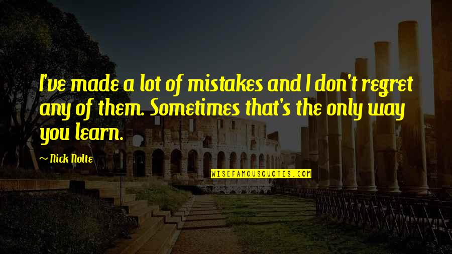 Dont Regret Mistakes Quotes Top 14 Famous Quotes About Dont