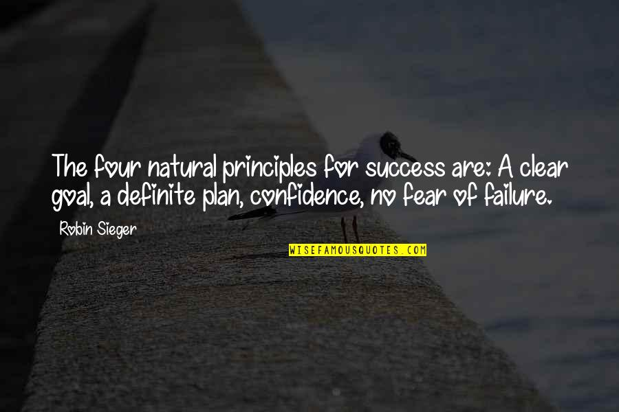 Don't Say You Miss Me Quotes By Robin Sieger: The four natural principles for success are: A