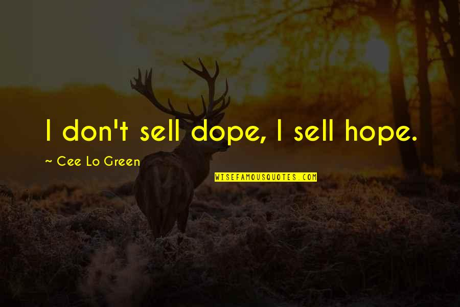 Don't Sell Out Quotes By Cee Lo Green: I don't sell dope, I sell hope.