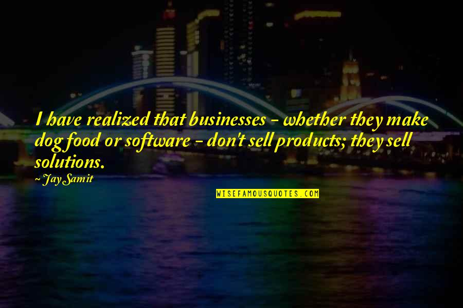 Don't Sell Out Quotes By Jay Samit: I have realized that businesses - whether they