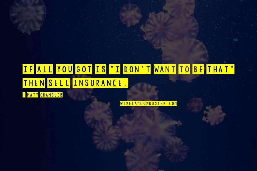 "Don't Sell Out Quotes By Matt Chandler: If all you got is ""I don't want"