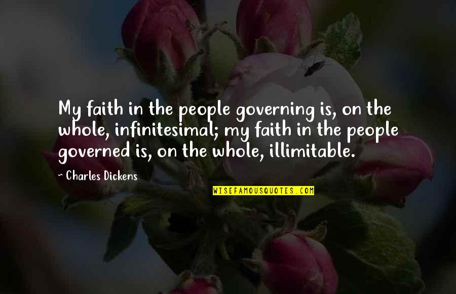 Don't Tell Me You Love Me When You Don't Quotes By Charles Dickens: My faith in the people governing is, on