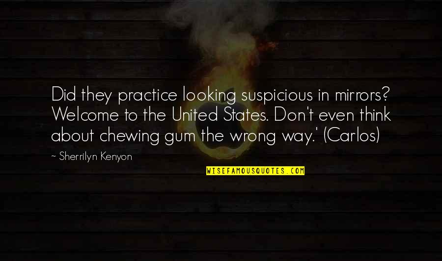 Don't Think Wrong Quotes By Sherrilyn Kenyon: Did they practice looking suspicious in mirrors? Welcome