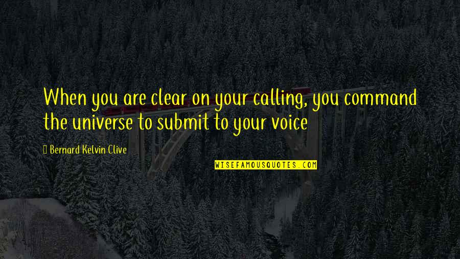 Don't Trespass Quotes By Bernard Kelvin Clive: When you are clear on your calling, you