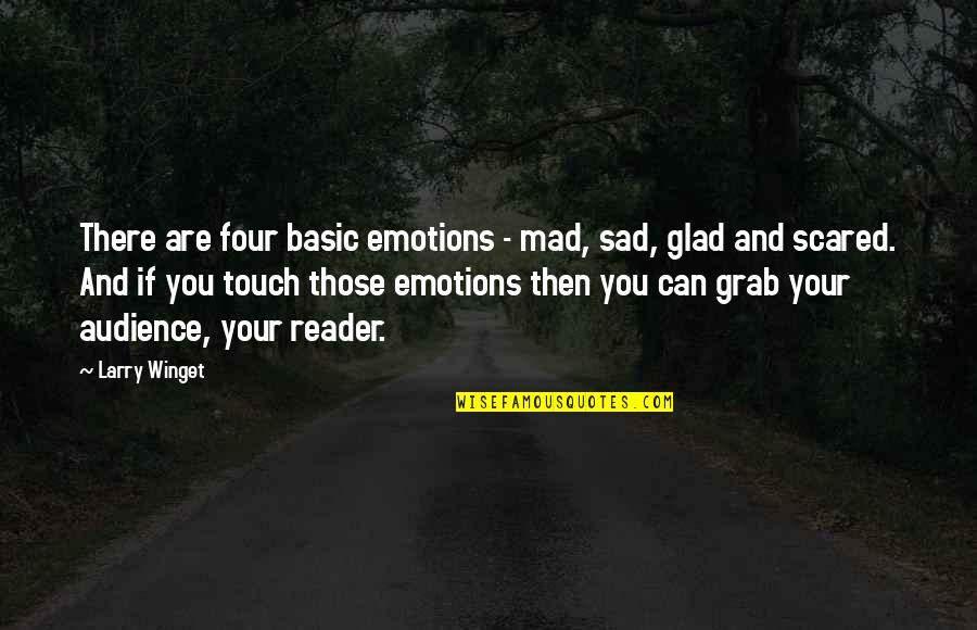 Don't Trespass Quotes By Larry Winget: There are four basic emotions - mad, sad,