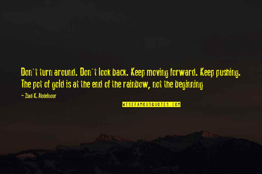 Dont Turn Back Quotes Top 29 Famous Quotes About Dont Turn Back