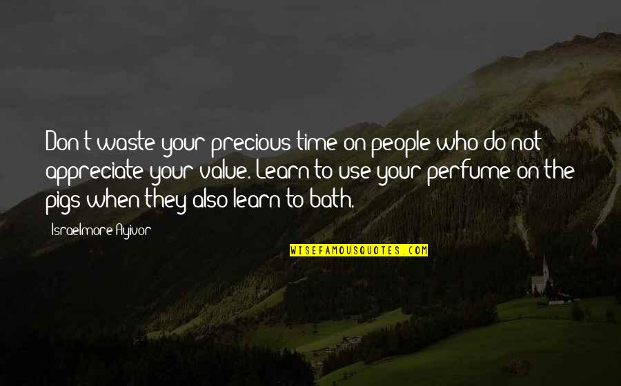 Dont Waste My Precious Time Quotes Top 19 Famous Quotes About Don