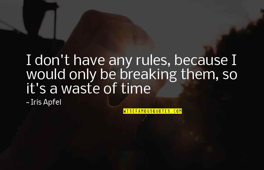 Dont Waste My Time Quotes Top 74 Famous Quotes About Dont Waste