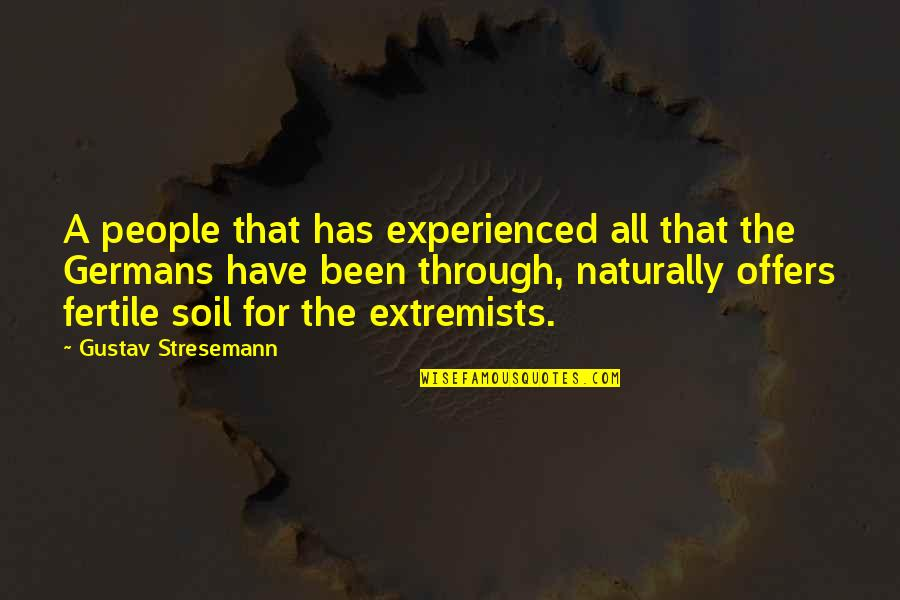 Don't Worry About Work Quotes By Gustav Stresemann: A people that has experienced all that the