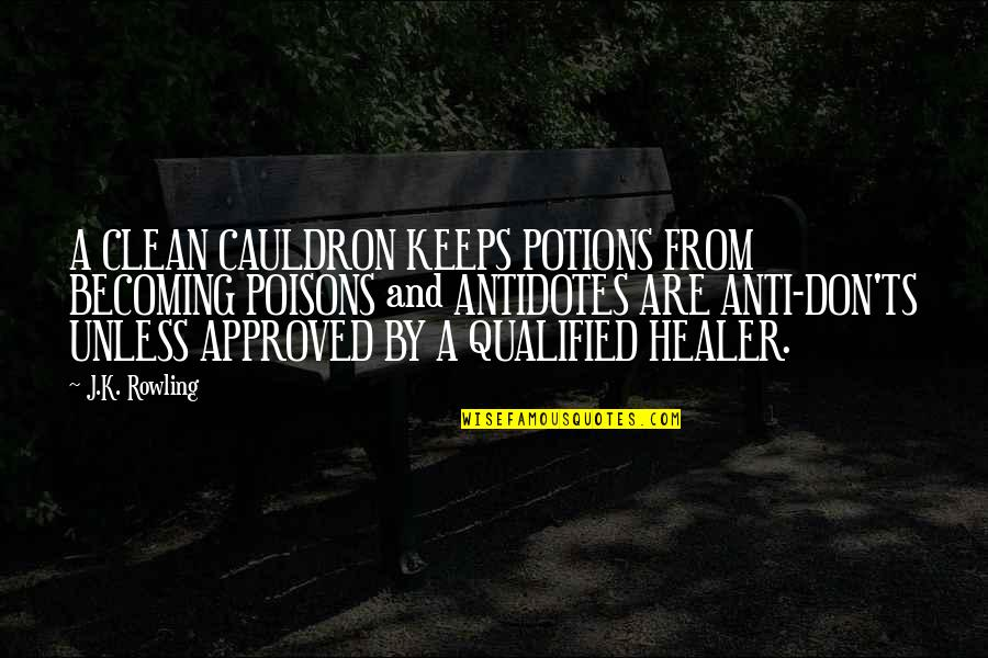 Don'ts Quotes By J.K. Rowling: A CLEAN CAULDRON KEEPS POTIONS FROM BECOMING POISONS