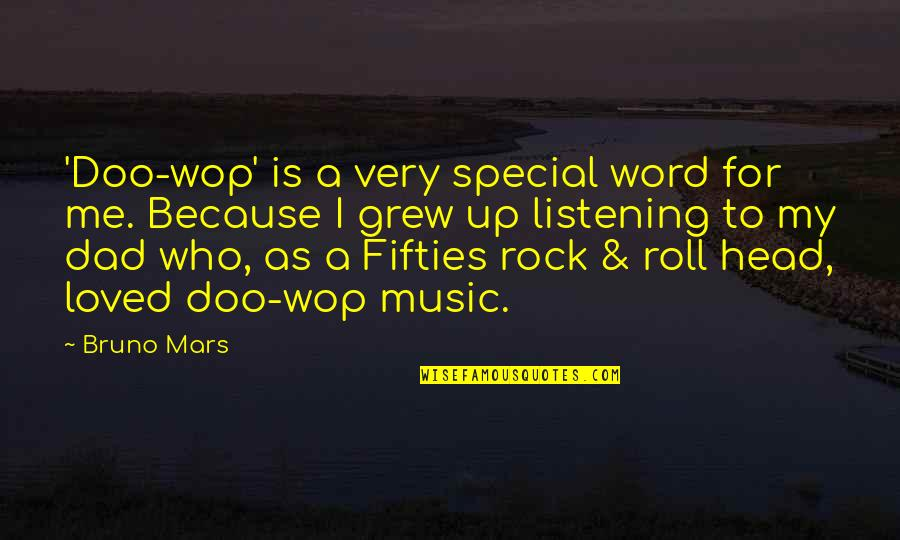 Doo Wop Quotes By Bruno Mars: 'Doo-wop' is a very special word for me.