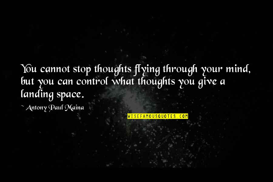 Doomed Palahniuk Quotes By Antony Paul Maina: You cannot stop thoughts flying through your mind,