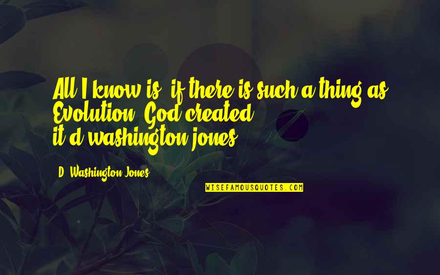 Doomed Palahniuk Quotes By D. Washington-Jones: All I know is, if there is such