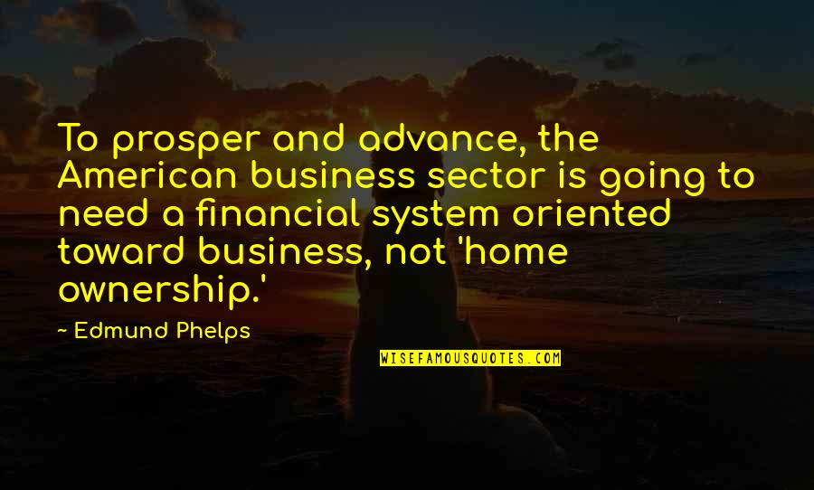 Doomed Palahniuk Quotes By Edmund Phelps: To prosper and advance, the American business sector